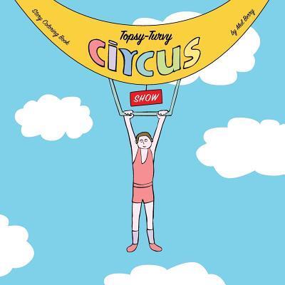 Topsy-Turvy CIRCUS Show