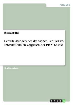 Schulleistungen der deutschen Schüler im internationalen Vergleich der PISA- Studie
