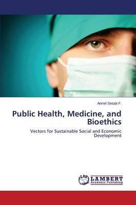 Public Health, Medicine, and Bioethics