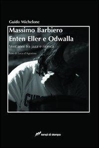 Massimo Barbiero Enten Eller e Odwalla