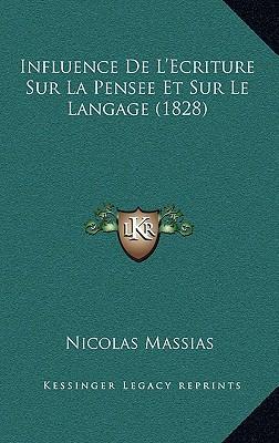 Influence de L'Ecriture Sur La Pensee Et Sur Le Langage (1828)