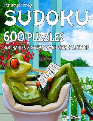 Famous Frog Sudoku 600 Puzzles With Solutions. 300 Hard and 300 Very Hard