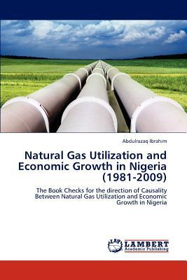 Natural Gas Utilization and Economic Growth in Nigeria (1981-2009)