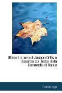 Ultime Lettere Di Jacopo Ortis E Discorso Sul Testo Della Commedia Di Dante
