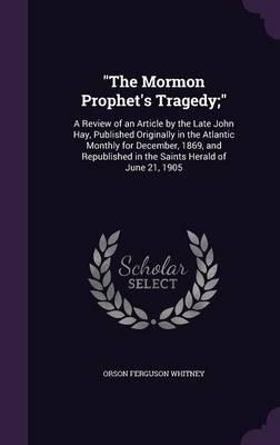 The Mormon Prophet's Tragedy;