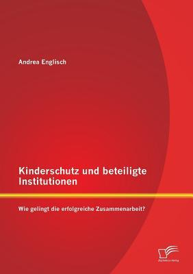 Kinderschutz und beteiligte Institutionen
