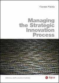 Managing the strategic innovation process
