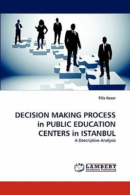 DECISION MAKING PROCESS in PUBLIC EDUCATION CENTERS in ISTANBUL