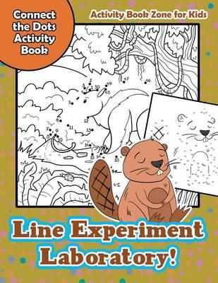 Line Experiment Laboratory! Connect the Dots Activity Book