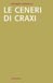 Le ceneri di Craxi