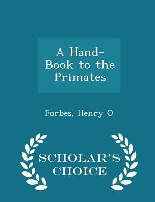 A Hand-Book to the Primates - Scholar's Choice Edition
