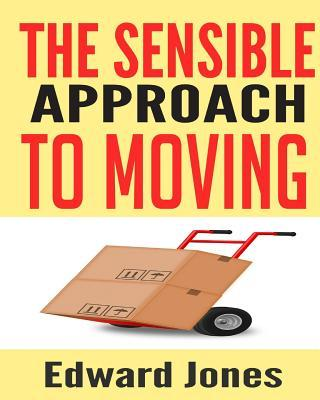The Sensible Approach to Moving