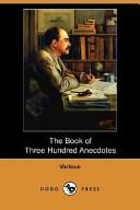 The Book of Three Hundred Anecdotes (Dodo Press)