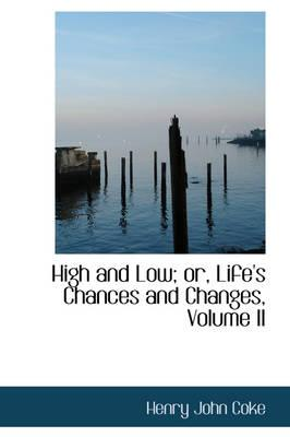 High and Low; Or, Life's Chances and Changes, Volume II