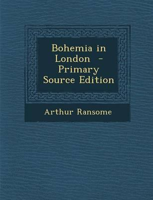 Bohemia in London - Primary Source Edition