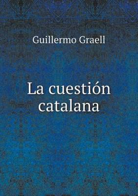 La Cuestion Catalana