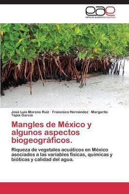 Mangles de México y algunos aspectos biogeográficos.