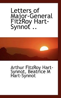 Letters of Major-General Fitzroy Hart-Synnot