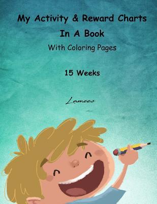 My Activity & Reward Charts in a Book With Coloring Pages, 15 Weeks