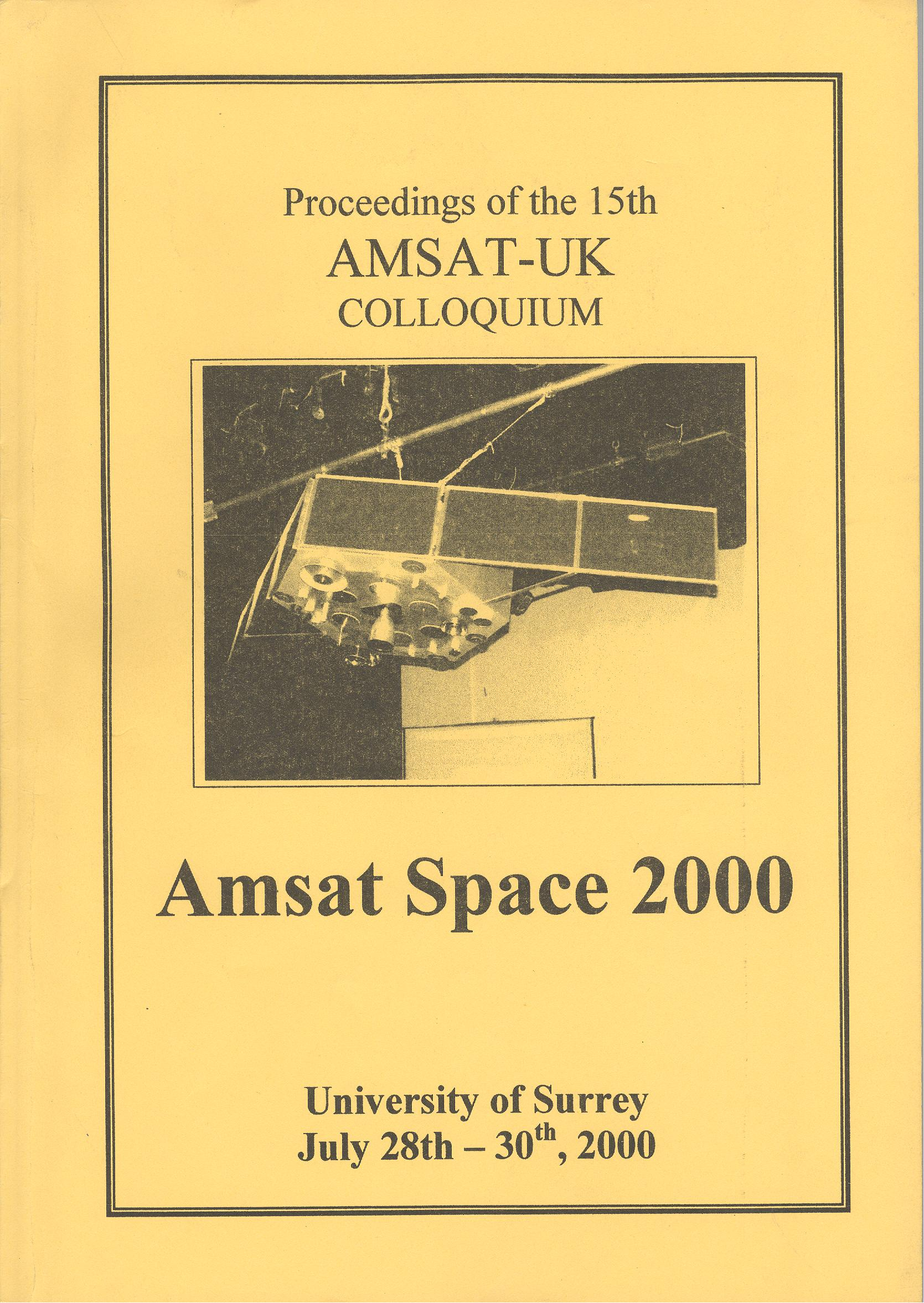 The Proceedings of the 15th AMSAT-UK Colloquium - Amsat Space 2000
