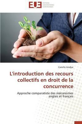 L'Introduction des Recours Collectifs en Droit de la Concurrence