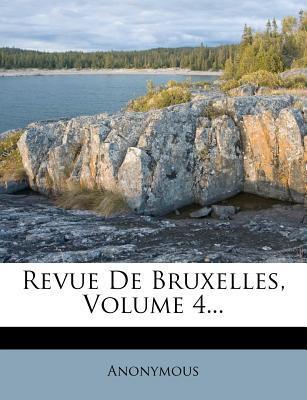 Revue de Bruxelles, Volume 4...