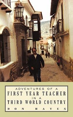 Adventures of a First Year Teacher in a Third World Country