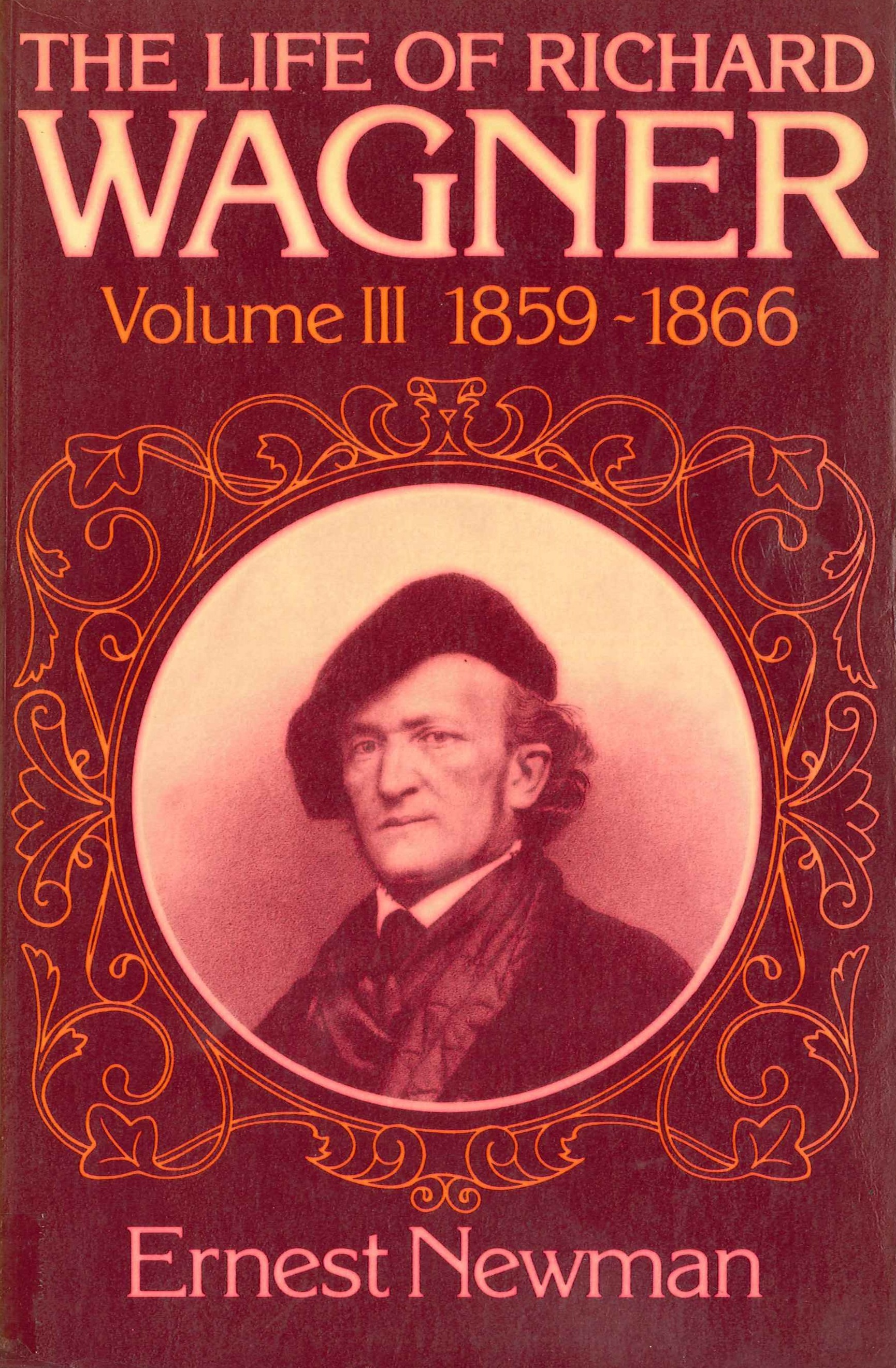 The Life of Richard Wagner, Vol. 3