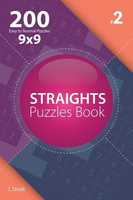 Straights - 200 Easy to Normal Puzzles 9x9 (Volume 2)
