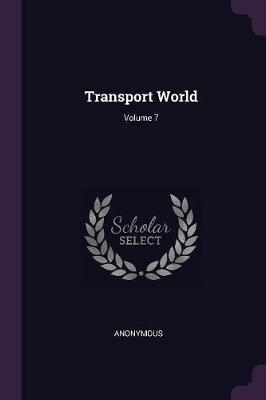Transport World; Volume 7