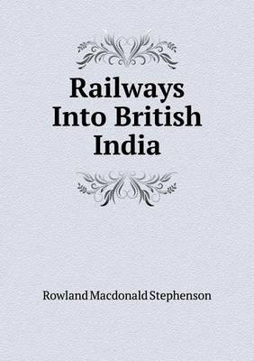 Railways Into British India