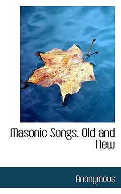 Masonic Songs. Old and New