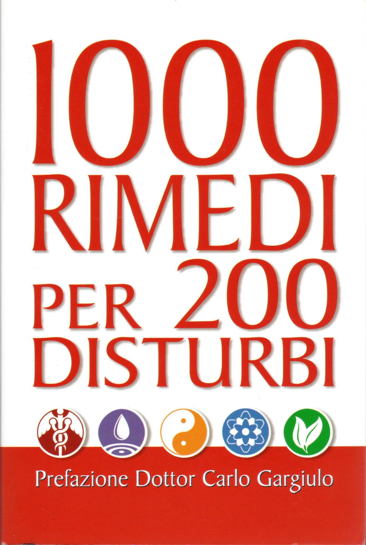 1000 rimedi per 200 disturbi