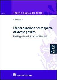 I fondi pensione nel rapporto di lavoro privato