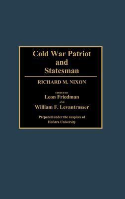 Cold War Patriot and Statesman, Richard M. Nixon