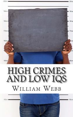 High Crimes and Low Iqs