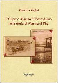 L'ospizio Marino di Boccadarno nella storia di Marina di Pisa