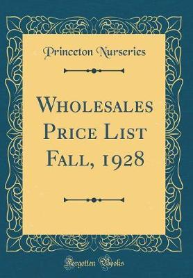 Wholesales Price List Fall, 1928 (Classic Reprint)