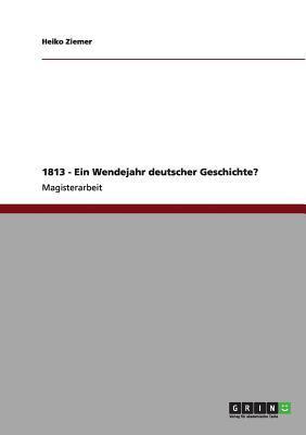1813 - Ein Wendejahr deutscher Geschichte?