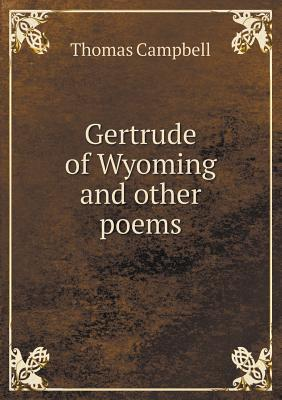 Gertrude of Wyoming and Other Poems