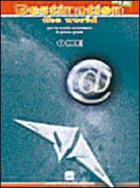 New Destination the world. Per la Scuola media. Con CD Audio. Con CD-ROM