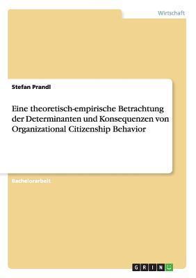 Eine theoretisch-empirische Betrachtung der Determinanten und Konsequenzen von Organizational Citizenship Behavior