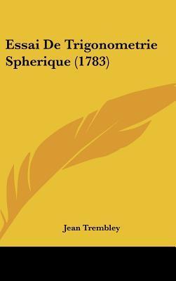 Essai de Trigonometrie Spherique (1783)