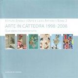 Arte in cattedra 1998-2008 - Una scuola - Una poesia