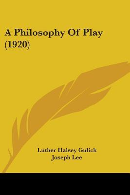 A Philosophy of Play...