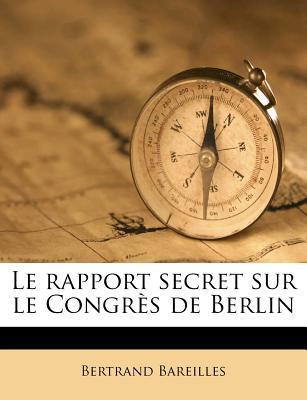 Le Rapport Secret Sur Le Congres de Berlin