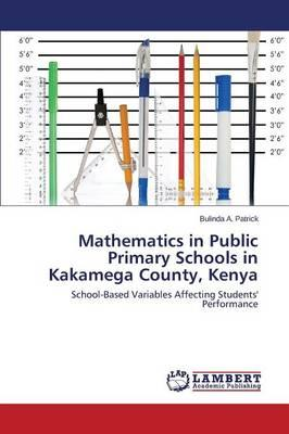 Mathematics in Public Primary Schools in Kakamega County, Kenya