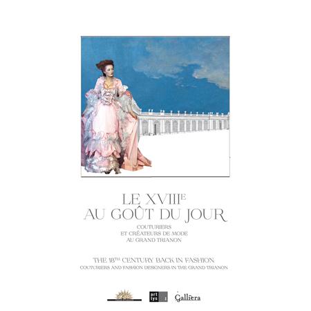Le XVIIIe au goût du jour - The 18th Century back in Fashion