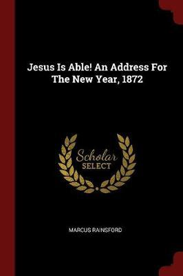 Jesus Is Able! an Address for the New Year, 1872