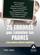 25 errores que cometen los padres y que podrían evitarse fácilmente